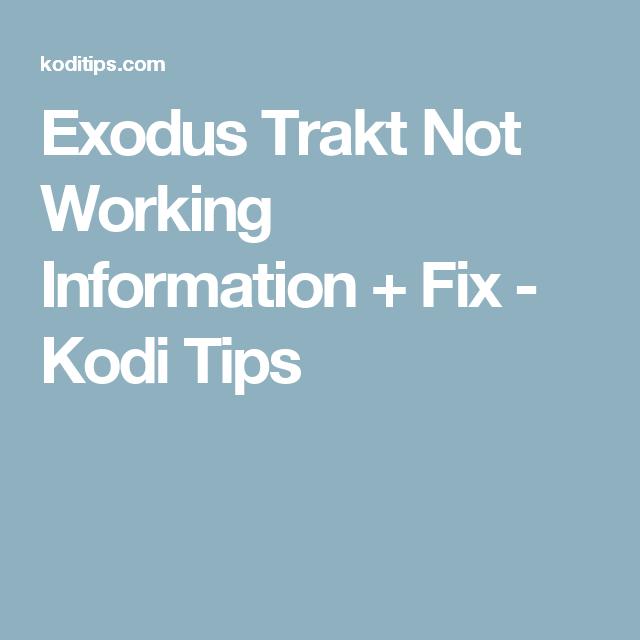 Exodus Trakt Not Working Information + Fix - Kodi Tips | kodi/Cut