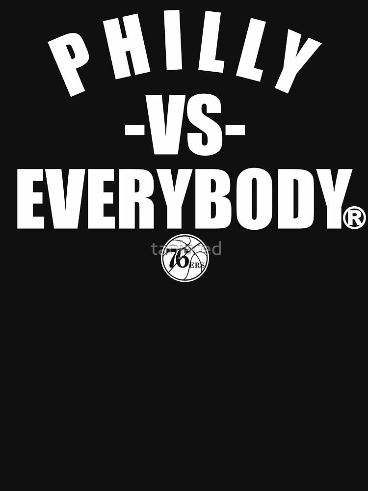 Philly Vs Everybody T Shirt By Tanjared Ad Philly Shirt Tanjared Ad In 2020 T Shirt Shirts Simple Toys