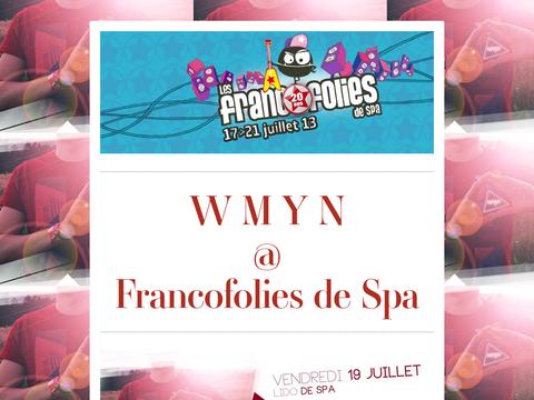 W M Y N @ Francofolies de Spa