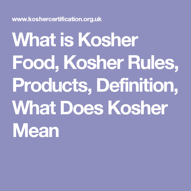 What Is Kosher Food Kosher Rules Products Definition What Does Kosher Mean No Suffering