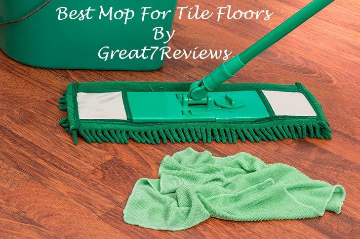 Best Mop For Tile Floors In 2017 Reviews Buyers Guide