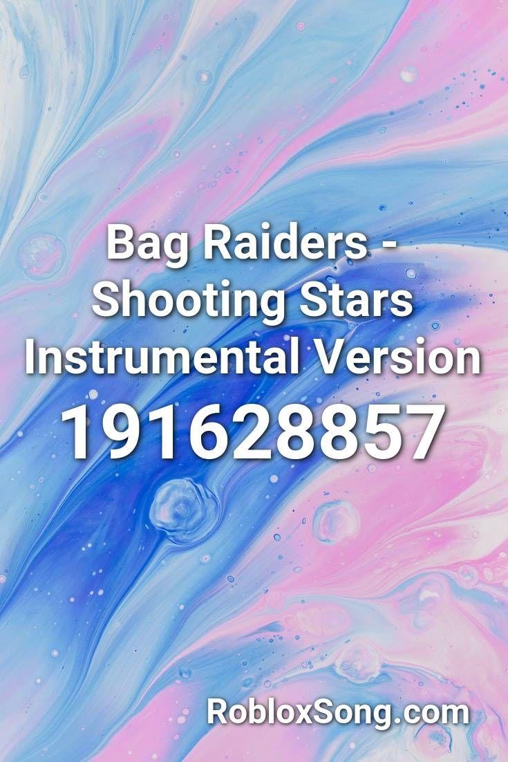 Bag raiders shooting stars instrumental version roblox