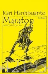 Kari Hanhisuanto, Maraton eli 1053 askelta per km. Nordbooks 2014. Julkistetaan Kemin kirjastossa torstaina 9.10. klo 17.00.   #kirjat #kirjallisuus #Lappi