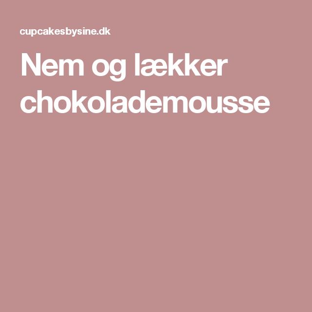 Nem og lækker chokolademousse