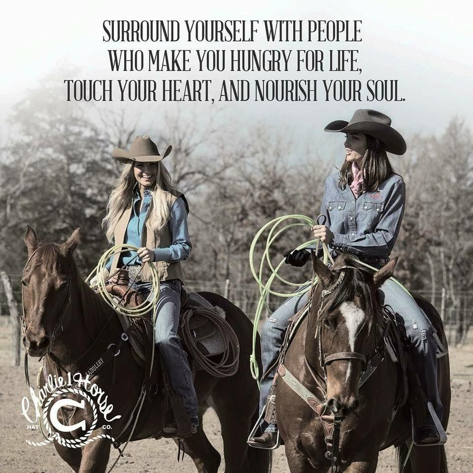 Surround Yourself Cowboy Quotes Country Girl Quotes