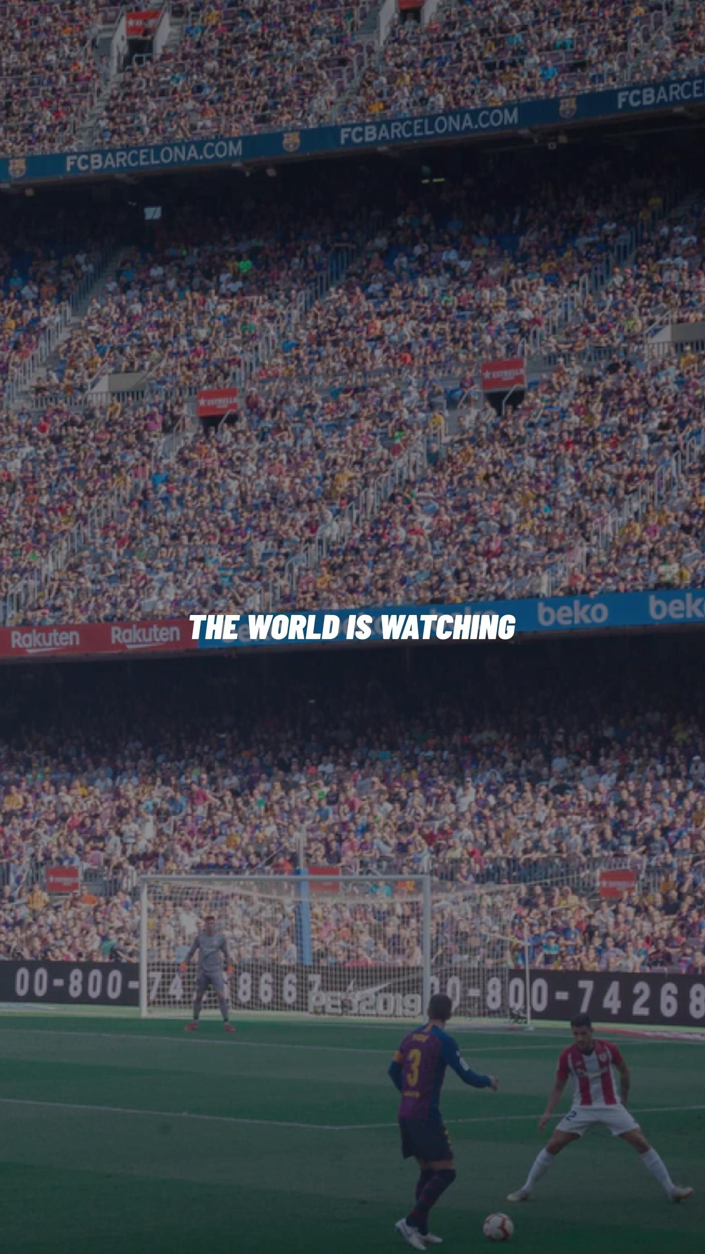 The World Is Watching In 2020 Soccer Photography Soccer Motivation Football Wallpaper