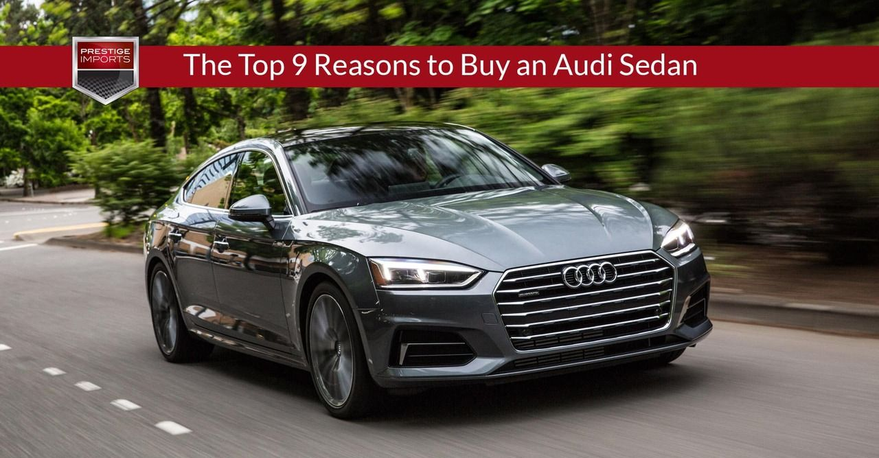 Top 9 Reasons to Buy an Audi Sedan From Your Denver Audi