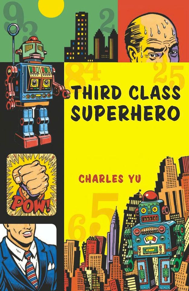 Third Class Superhero By Charles Yu Books Pinterest Books And