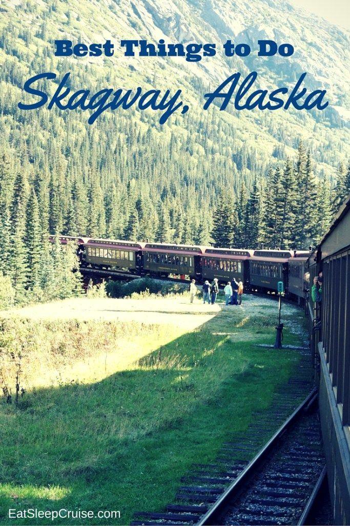 Top Things To Do Skagway Alaska
