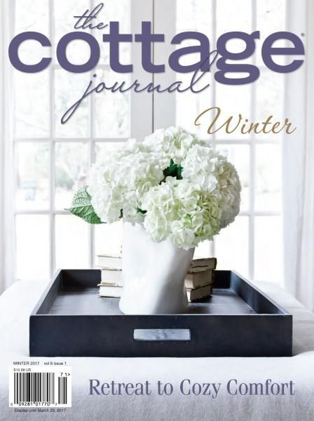 The Cottage Journal Winter 2016 2017 Cottage Winter House Magical Home