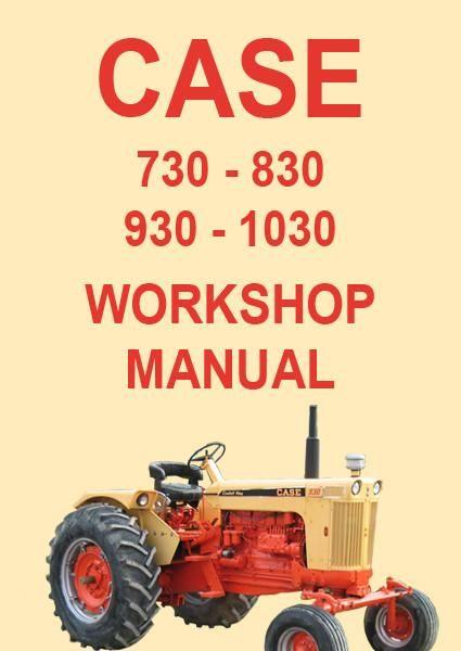 Case 730 830 930 1030 Tractor Shop Manual Tractors Case Tractors Manual Car
