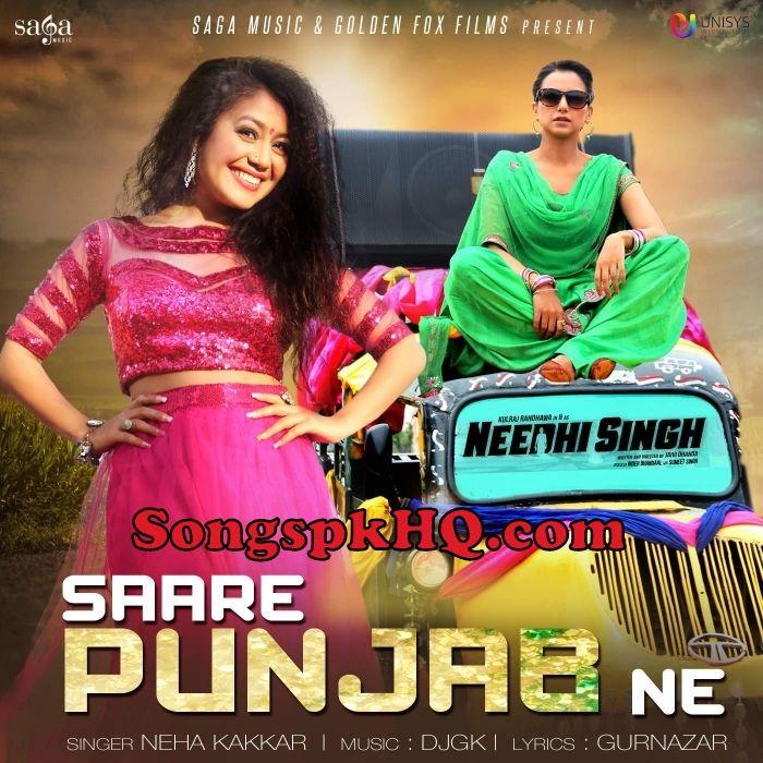 Saare Punjab Ne Neha Kakkar Needhi Singh Movie Mp3 Songs Neha Kakkar Mp3 Song Mp3 Song Download