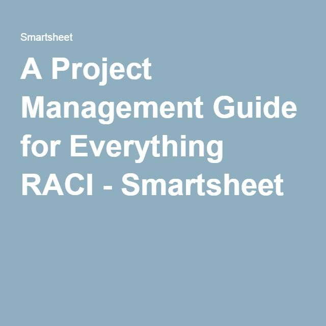 A Project Management Guide For Everything Raci Project