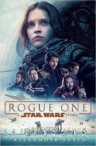 Rogue One A Star Wars Story Amazon De Alexander Freed Fremdsprachige Bucher Filme Star Wars Musik Kino Film