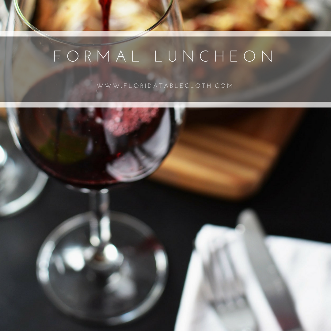 FORMAL LUNCHEON THE RIGHT TABLE SETTING For these meals the number of glasses for red & FORMAL LUNCHEON: THE RIGHT TABLE SETTING For these meals the number ...