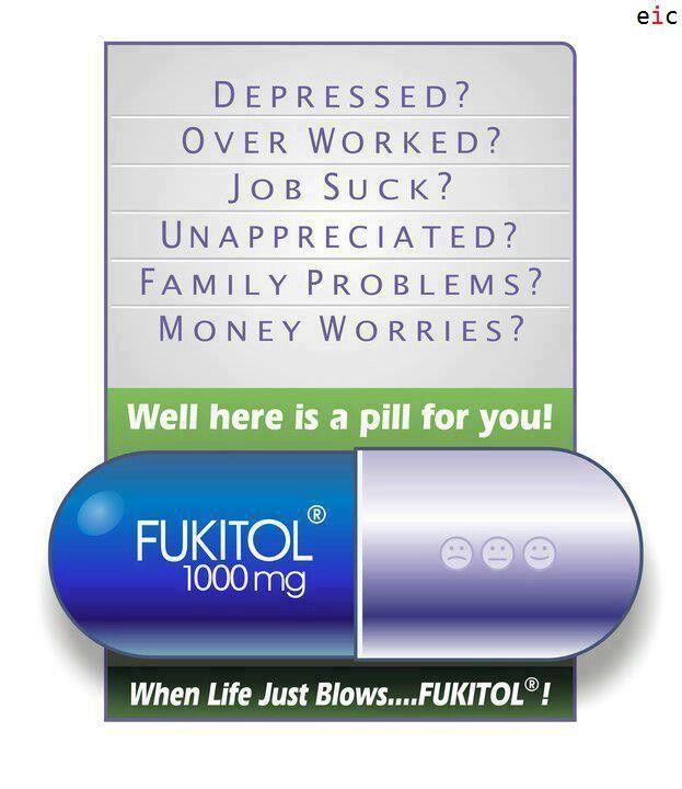 When life just blows...FUKITOL.
