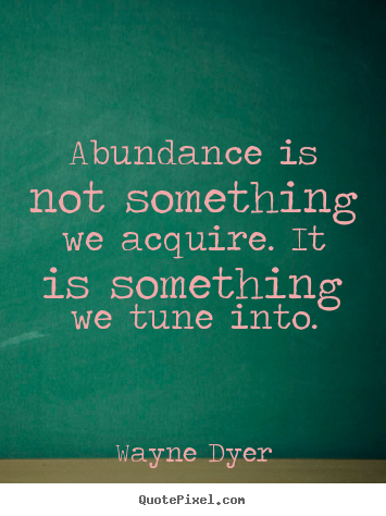 Image result for abundance quote