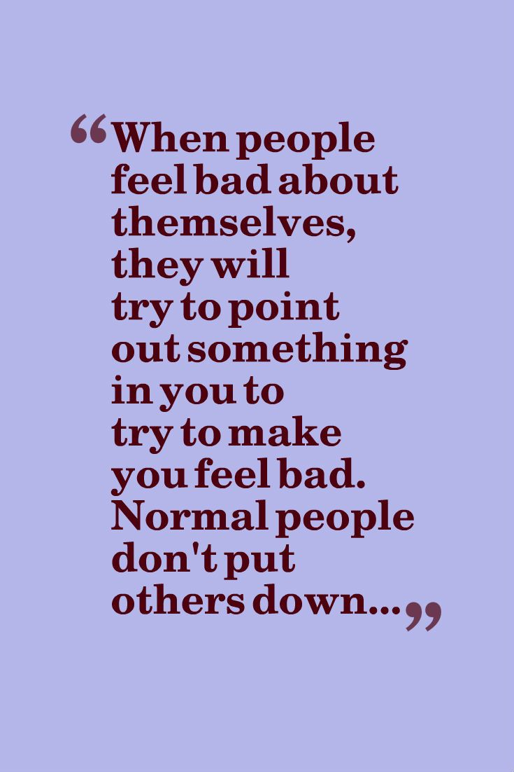 People Who Are Not Truly Happy On The Inside Always Have To Try To Hurt Others Its A Fact And Only A Dy Degrading Quotes Forgiveness Quotes Meaningful Quotes