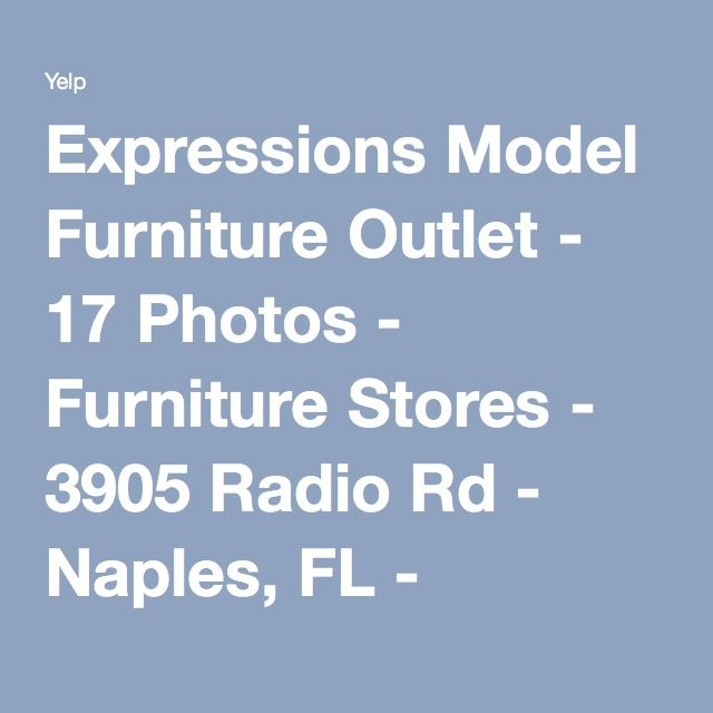 Expressions Model Furniture Outlet   17 Photos   Furniture Stores   3905  Radio Rd   Naples