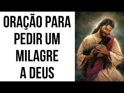 Oração Para Pedir Um Milagre A Deus Youtube Acordar Prayers