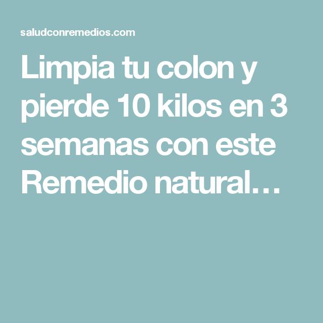 Limpia tu colon y pierde 10 kilos en 3 semanas con este Remedio natural…