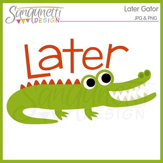 Later Gator Alligator Clipart Digital Art Instant Download Clip Art Alligator Gator