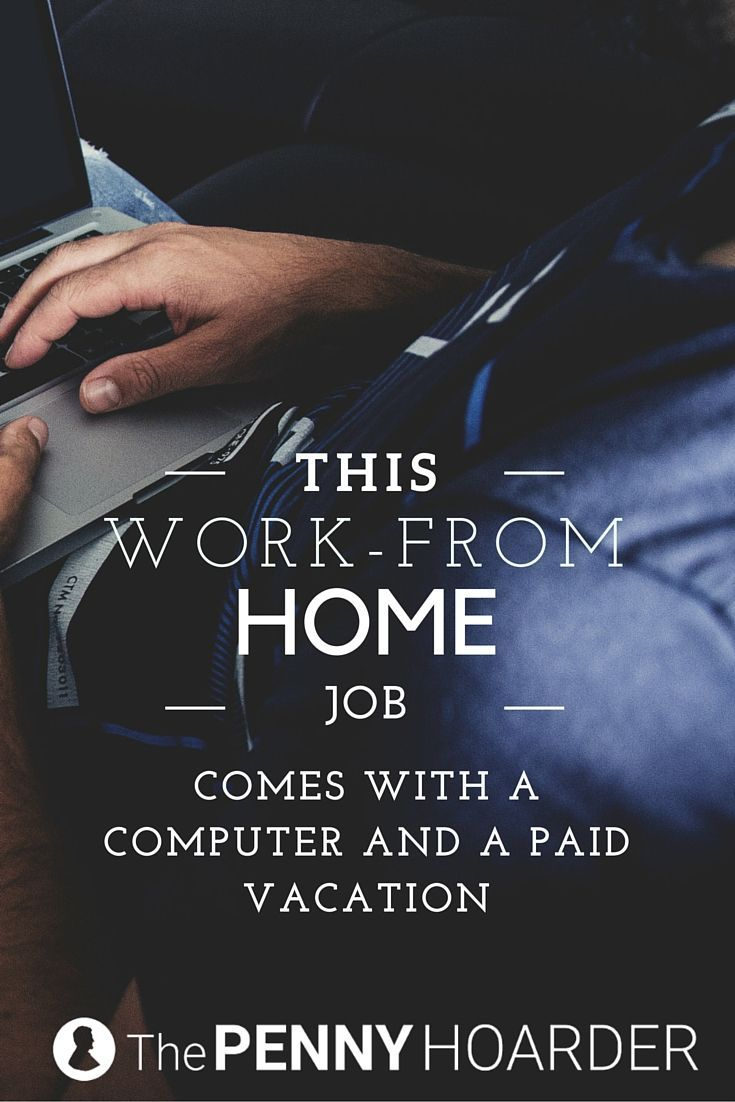 this work from home job comes with a computer and paid vacation