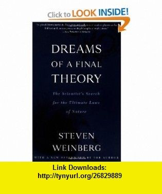 dreams of a final theory the scientists search for the ultimate laws of nature