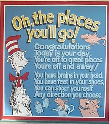 """A great quote from the book """"Oh, the Places You'll Go!"""" by"""