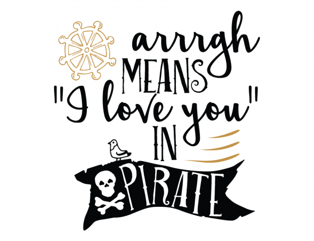 Arrrgh Means Quot I Love You Quot In Pirate Tactile Signage