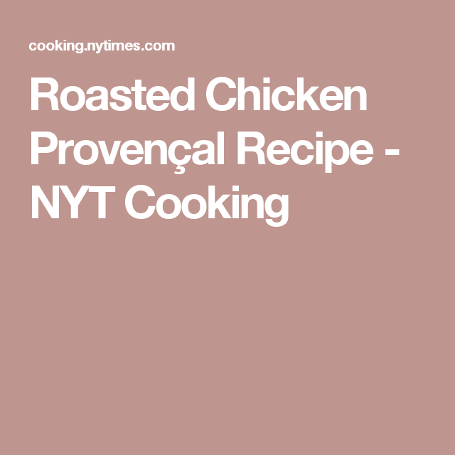 Roasted Chicken Provençal Recipe - NYT Cooking