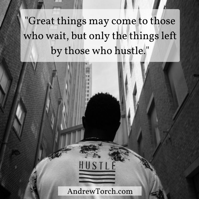 Great Things May Come To Those Who Wait But Only The Things Left By