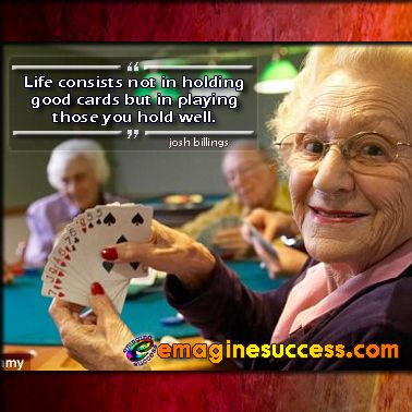 It's what you do with what you have that creates a happy tomorrow. #holdem #bartism  http://ow.ly/i/b89Hs  http://emaginesuccess.com