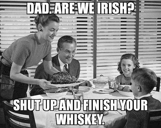 Funny Memes For Dads : Dad are we irish? funny pictures dads and humor
