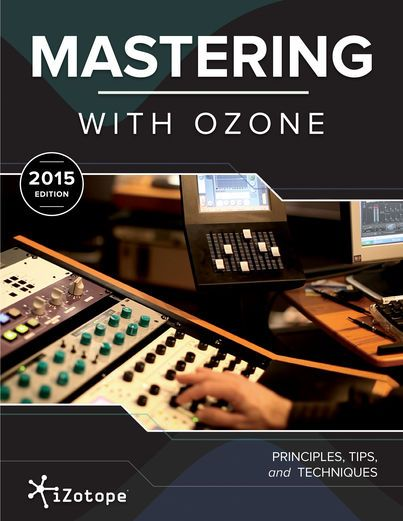 Mastering with Ozone (2015 Edition) - iZotope Inc.   Digital...: Mastering with Ozone (2015 Edition) - iZotope Inc.  … #DigitalMedia