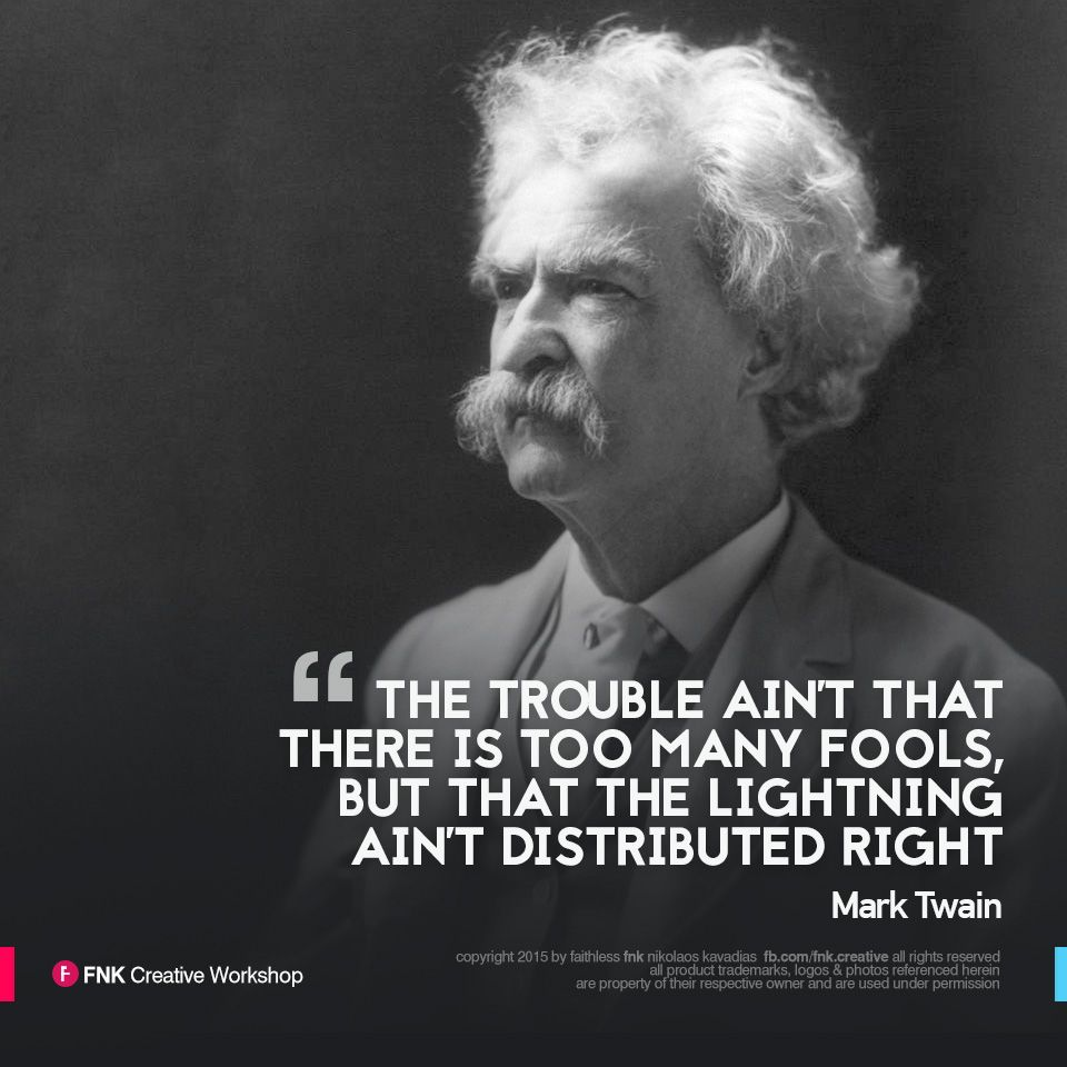 "Mark Twain Quotes: Mark Twain / Quote Of The Day ""The Trouble Ain't That"