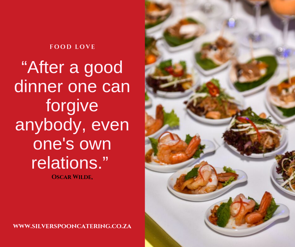 After A Good Dinner One Can Forgive Anybody Even One S Own Relations Goodfood Dinner Catering Cateringgoodfood Silver Catering Food