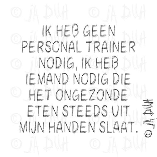 Citaten Nederlands Grappig : Personal trainer ja duh humor spreuk nederlands