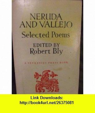 Neruda and Vallejo (9780807064214) Robert Bly , ISBN-10: 0807064211  , ISBN-13: 978-0807064214 ,  , tutorials , pdf , ebook , torrent , downloads , rapidshare , filesonic , hotfile , megaupload , fileserve
