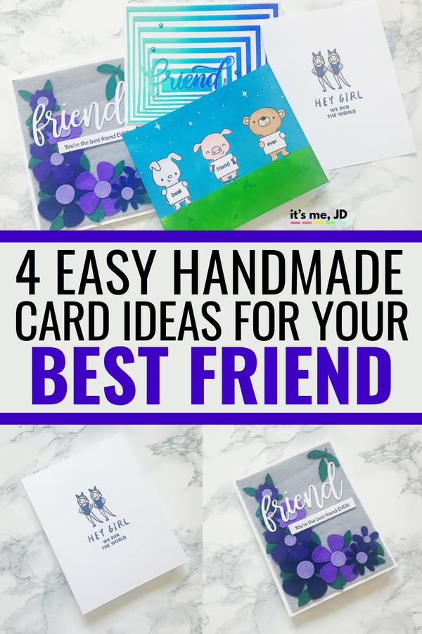 4 Handmade Card Ideas For Your Best Friend Crafts Diy Easy