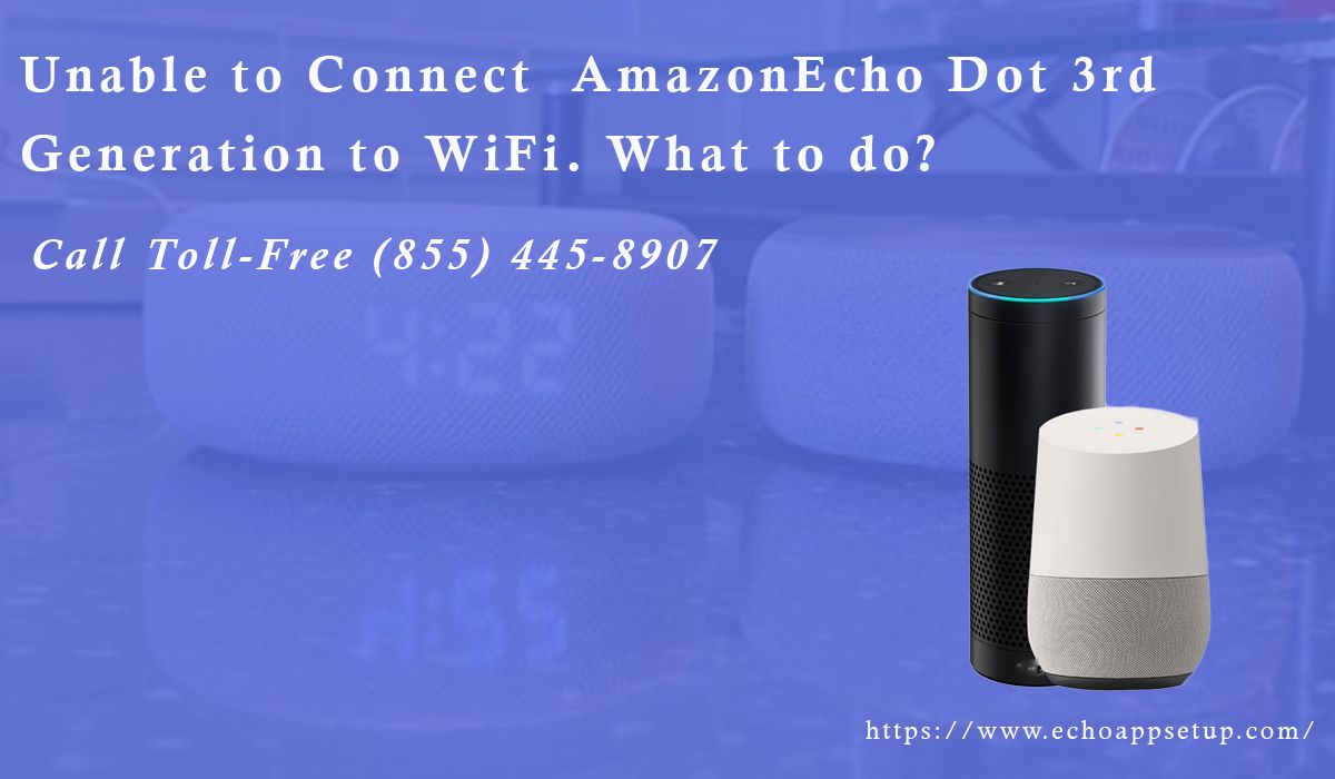 Unable To Connect Amazon Echo Dot 3rd Generation To Wifi What To Do In 2020 Echo Dot Wifi Amazon Echo