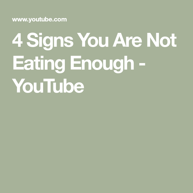 4 Signs You Are Not Eating Enough Youtube Signs Eat Adrenal Fatigue