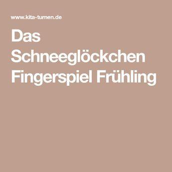 das schneeglöckchen fingerspiel frühling mit bildern | fingerspiele, fingerspiel frühling