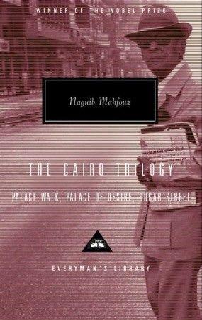 The Cairo Trilogy By Naguib Mahfouz Sabry Hafez William H Maynard