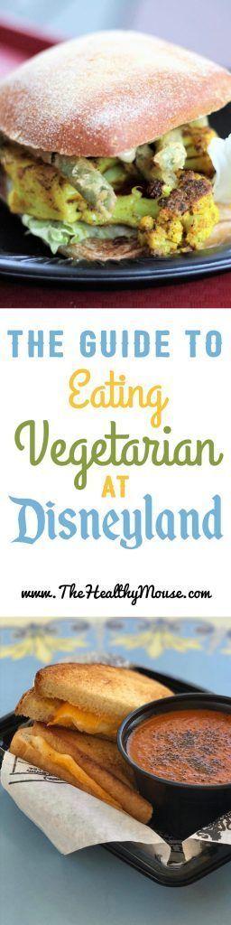 The Guide to Vegetarian Food at Disneyland #disneylandfood