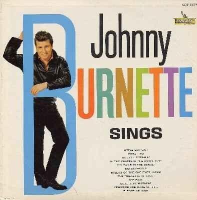 """Johnny Burnette Sings"" (1961, Liberty). His second LP. Contains ""Little Boy Sad."""
