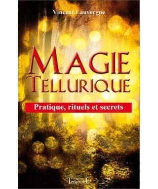 Magie Tellurique Pratique Rituels Et Secrets Magie Verte Rituel De Protection Rituels
