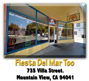 Fiesta Del Mar Too with David 10/2012 | 735 Villa Street, Mountain View, CA  (650) 967-3525 | also, Fiesta Del Mar at 1005 North Shoreline Boulevard in Mountain View. http://www.fiestadelmar.com/pdf_files/TAKE%20OUT%20FDM%202%202012%20.pdf  http://www.yelp.com/biz/fiesta-del-mar-too-mountain-view