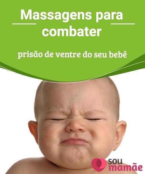 Massagens Para Combater A Prisao De Ventre Do Seu Bebe A Prisao De