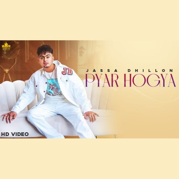 Pyar Hogya Lyrics is Latest Punjabi song sung by Jassa Dhillon and music of this brand new song is given by Gur Sidhu.